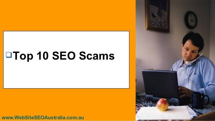  Top      10 SEO Scamswww.WebSiteSEOAustralia.com.au