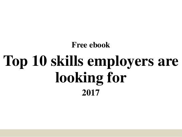 Free ebook Top 10 skills employers are looking for 2017