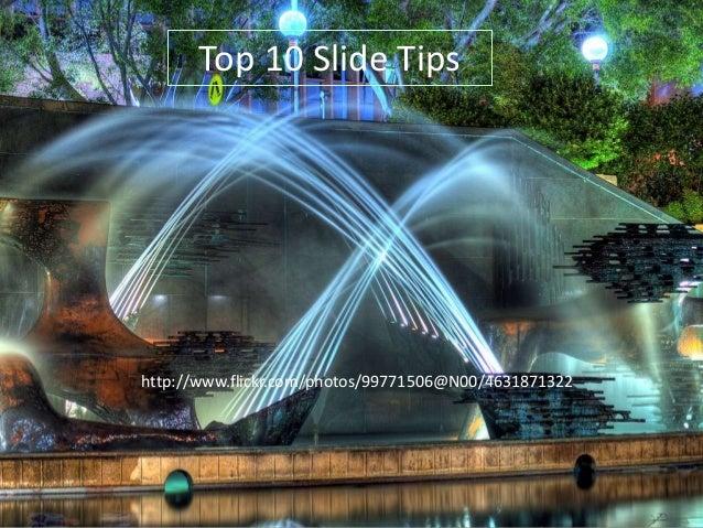 Top 10 Slide Tips  http://www.flickr.com/photos/99771506@N00/4631871322