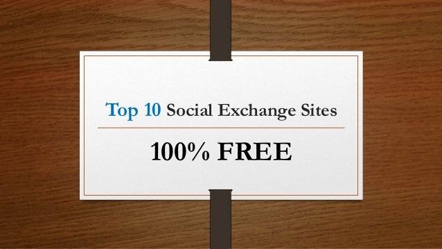 Top 10 Social Exchange Sites 100% FREE