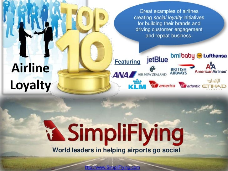 Great examples of airlines creating social loyalty initiatives for building their brands and driving customer engagement a...
