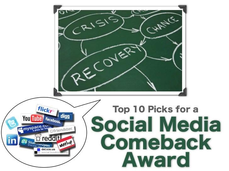 Top 10 Picks for a                       Social Media Comeback                       AwardSocial media requires skillful c...