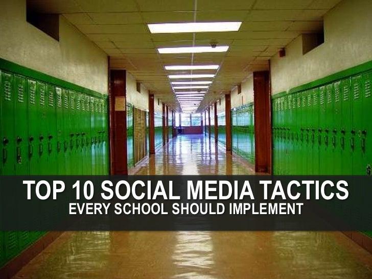 TOP 10 SOCIAL MEDIA TACTICS            EVERY SCHOOL SHOULD IMPLEMENT10/5/2012                 1
