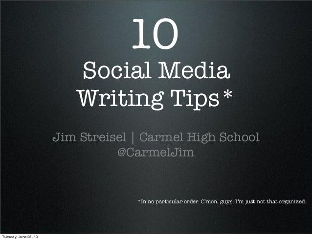 Social MediaWriting Tips*Jim Streisel   Carmel High School@CarmelJim10*In no particular order. C'mon, guys, I'm just not t...