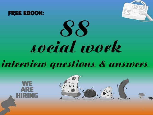 88 social work interview questions and answers