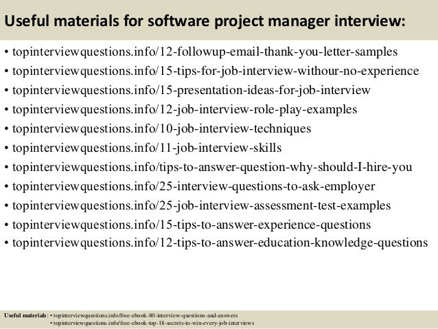 Useful materials for software project manager interview: • topinterviewquestions.info/12-followup-email-thank-you-letter-s...