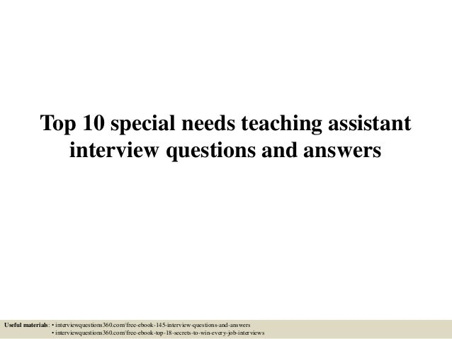 top 10 special needs teaching assistant interview questions and answers useful materials interviewquestions360 - Cover Letter For A Teaching Assistant Job