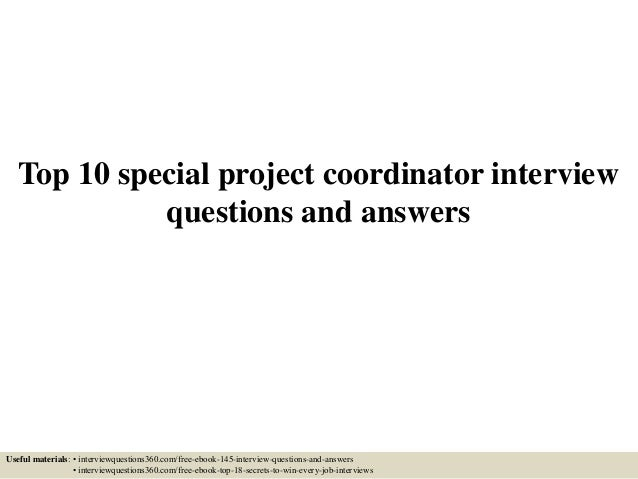 top-10-special-project-coordinator-interview-questions-and-answers -1-638.jpg?cb=1433208256