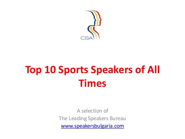 Top 10 Sports Speakers of All           Times              A selection of       The Leading Speakers Bureau        www.spe...