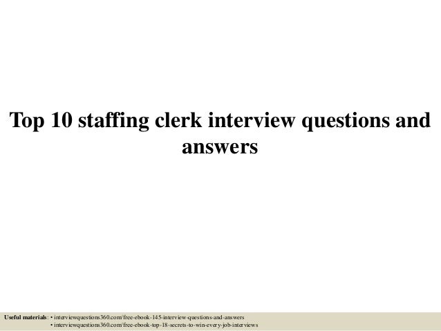 top 10 staffing clerk interview questions and answers useful materials interviewquestions360com - Staffing Clerk Sample Resume
