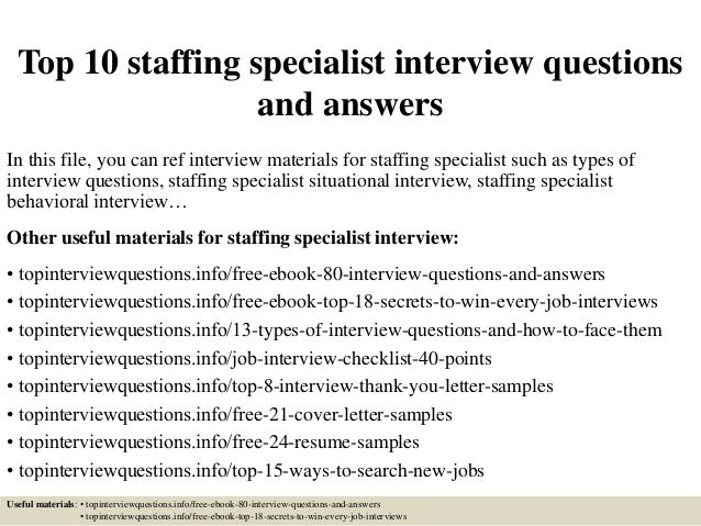 top 10 staffing specialist interview questions and answers in this file you can ref interview - Staffing Specialist Resume