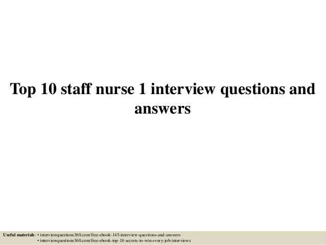 Top 10 staff nurse 1 interview questions and answers top 10 staff nurse 1 interview questions and answers useful materials interviewquestions360 fandeluxe Image collections