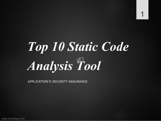 Top 10 Static Code Analysis Tool APPLICATION'S SECURITY ASSURANCE 1