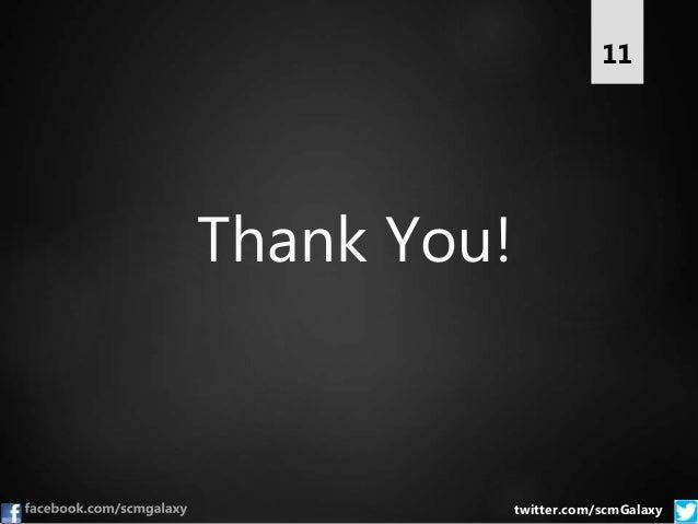 Thank You! 11 twitter.com/scmGalaxy