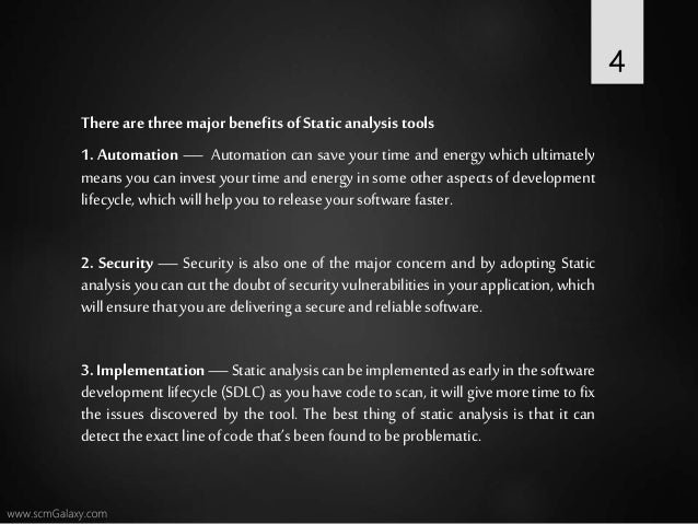 Thereare threemajor benefitsofStatic analysistools 1. Automation — Automation can save your time and energy which ultimate...