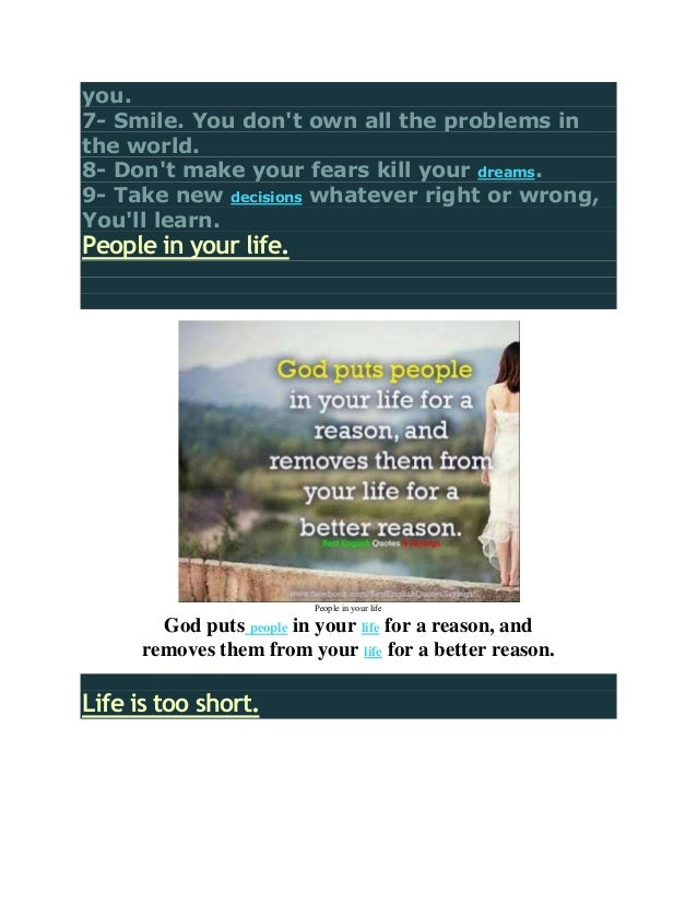 you.7- Smile. You dont own all the problems inthe world.8- Dont make your fears kill your dreams.9- Take new decisions wha...