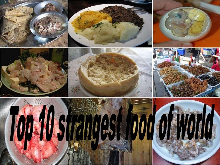 Top 10 strangest food of world