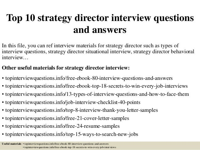 Top 10 strategy director interview questions and answers In this file, you can ref interview materials for strategy direct...