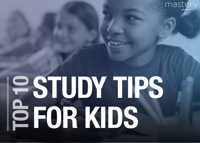 TOP10 STUDY TIPS FOR KIDS