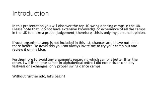 Introduction In this presentation you will discover the top 10 swing dancing camps in the UK. Please note that I do not ha...