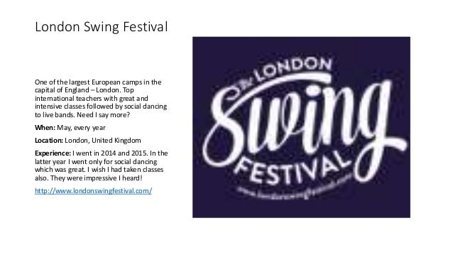 London Swing Festival One of the largest European camps in the capital of England – London. Top international teachers wit...