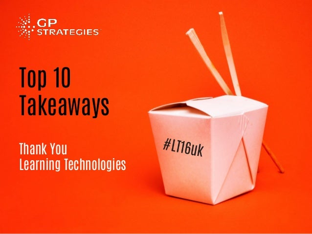 Top 10 Takeaways Thank You Learning Technologies