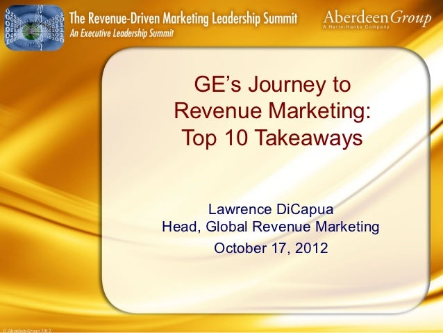 GE's Journey to                        Revenue Marketing:                         Top 10 Takeaways                        ...