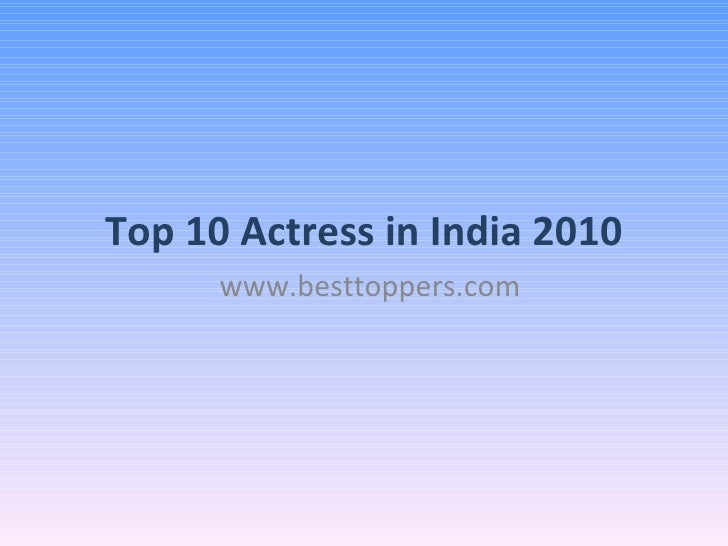 Top 10 Actress in India 2010 www.besttoppers.com