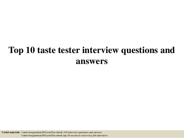 Top 10 Taste Tester Interview Questions And Answers Useful Materials: U2022  Interviewquestions360.com/ ...