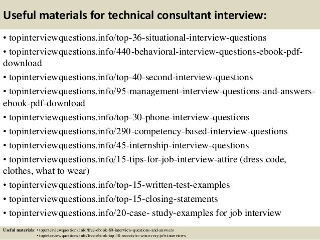 Useful materials for technical consultant interview: • topinterviewquestions.info/top-36-situational-interview-questions •...