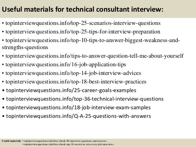 Useful materials for technical consultant interview: • topinterviewquestions.info/top-25-scenarios-interview-questions • t...