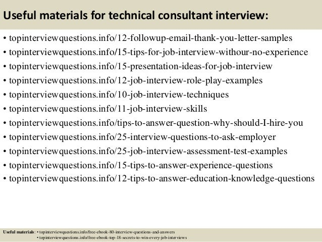 Useful materials for technical consultant interview: • topinterviewquestions.info/12-followup-email-thank-you-letter-sampl...