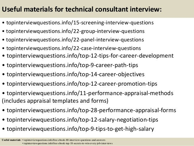 Useful materials for technical consultant interview: • topinterviewquestions.info/15-screening-interview-questions • topin...