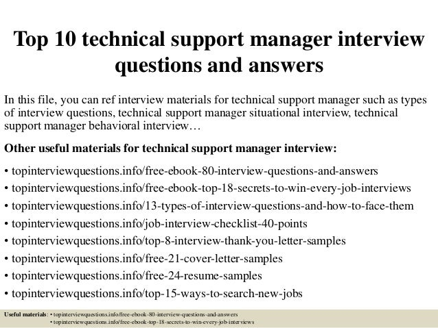 Top 10 technical support manager interview questions and answers In this file, you can ref interview materials for technic...