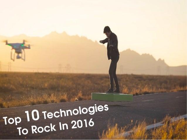 ToRockIn2016Top10Technologies