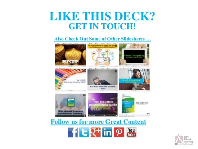 LIKE THIS DECK? GET IN TOUCH! Follow us for more Great Content Also Check Out Some of Other Slideshares …