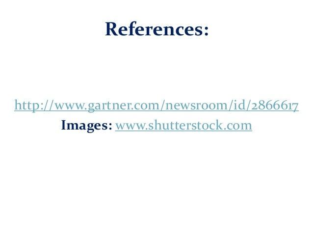 References: http://www.gartner.com/newsroom/id/2866617 Images: www.shutterstock.com