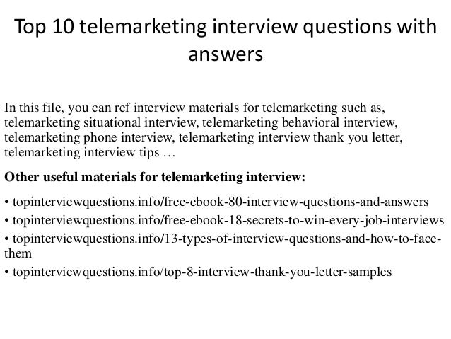 Top 10 telemarketing interview questions with answers In this file, you can ref interview materials for telemarketing such...