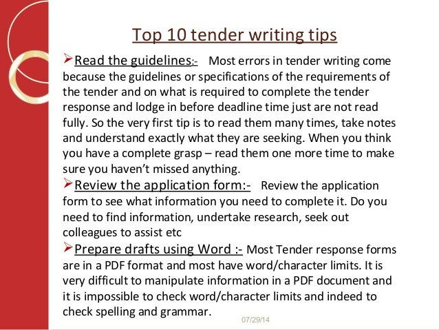 tender writing tips Tender writing can be complex and time consuming, but the reward can mean years of steady business and secure income if you're a new business.