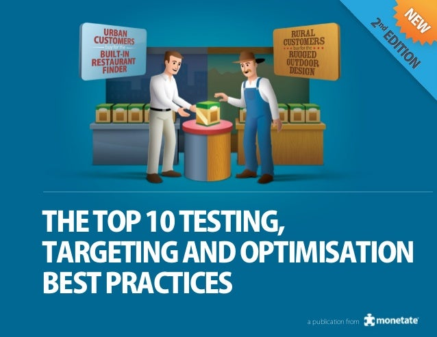 THE TOP 10 TESTING,TARGETING AND OPTIMISATIONBEST PRACTICES                  a publication from