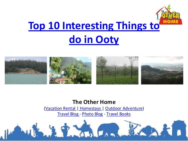 Top 10 Interesting Things todo in OotyThe Other Home(Vacation Rental | Homestays | Outdoor Adventure)Travel Blog - Photo B...