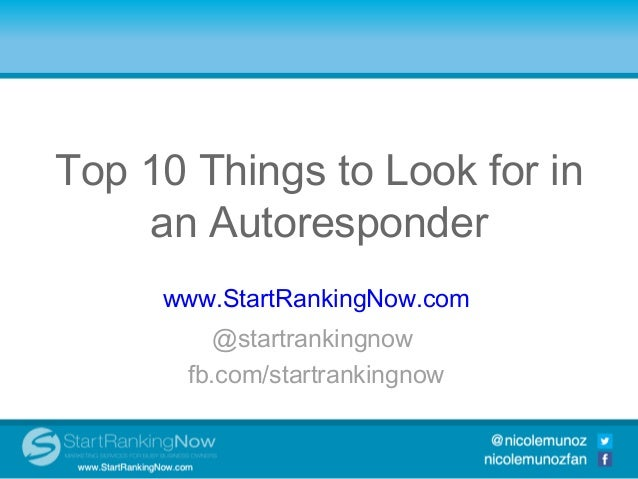 Top 10 Things to Look for in     an AutoresponderTop 10 Social Media Integration              Tools      www.StartRankingN...
