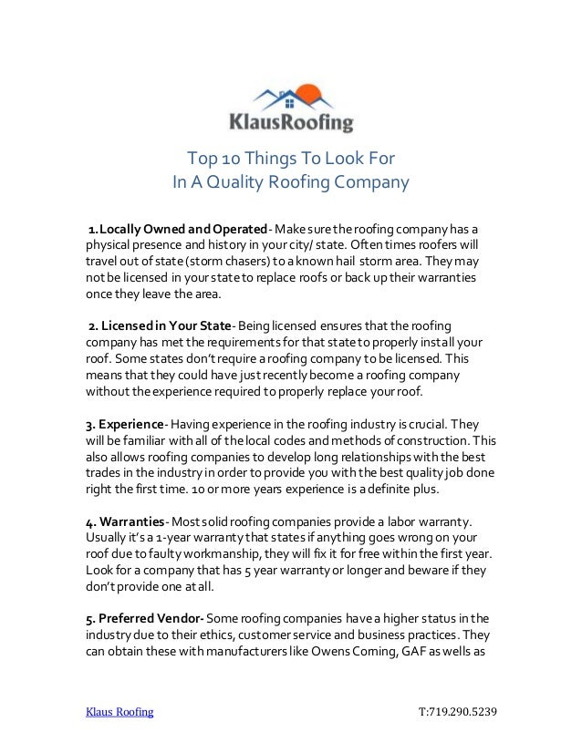 Klaus Roofing T:719.290.5239 Top 10 Things To Look For In A Quality Roofing Company 1.Locally Owned andOperated-Makesureth...
