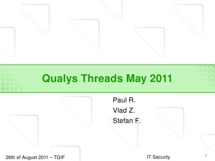 Qualys Threads May 2011 <ul><li>Paul R.
