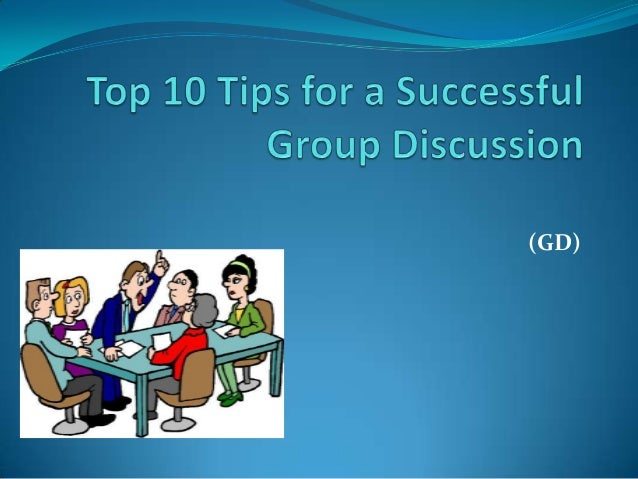 Top 10 Tips For A Successful Group Discussion