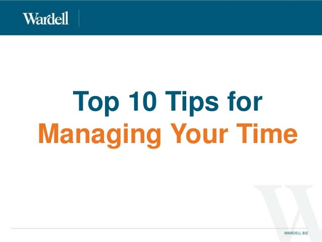 Top 10 Tips For Managing Your Time