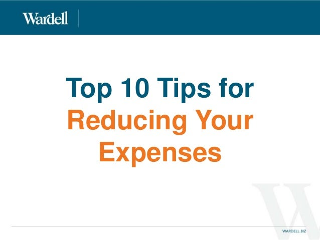 Top 10 Tips For Reducing Your Expenses