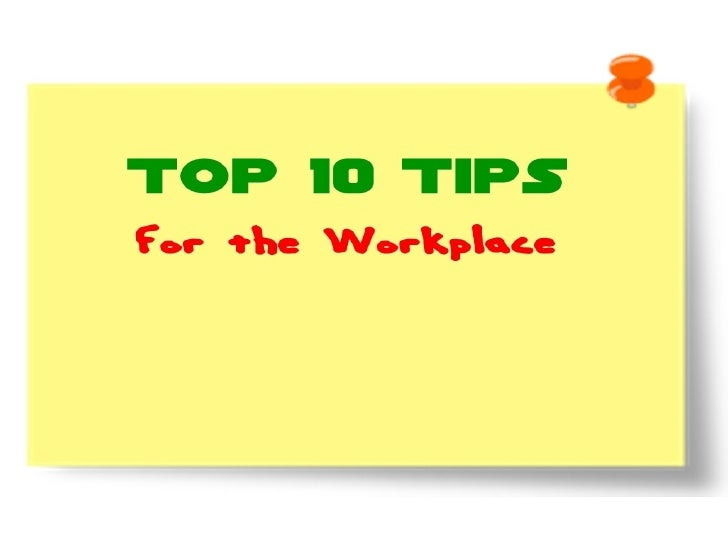 Tips No.1Give obvious work instructions. Makecertain the employees know the properway to do that which you expect ofthese....