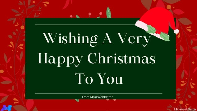 Wishing A Very Happy Christmas To You From MakeWebBetter MakeWebBetter