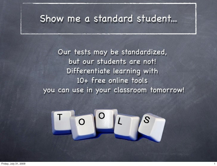 Show me a standard student...                               Our tests may be standardized,                                ...